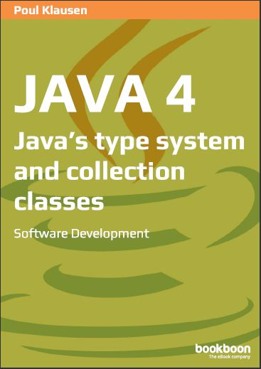 JAVA 4: JAVA'S TYPE SYSTEM AND COLLECTION CLASSES SOFTWARE DEVELOPMENT