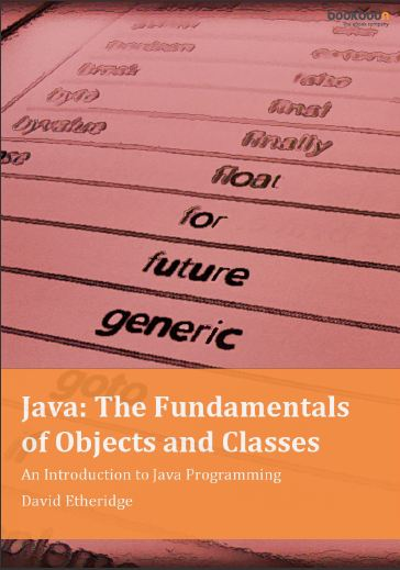 Java: The Fundamentals of Objects and Classes – An Introduction to Java Programming
